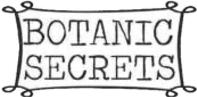 Botanic secrets