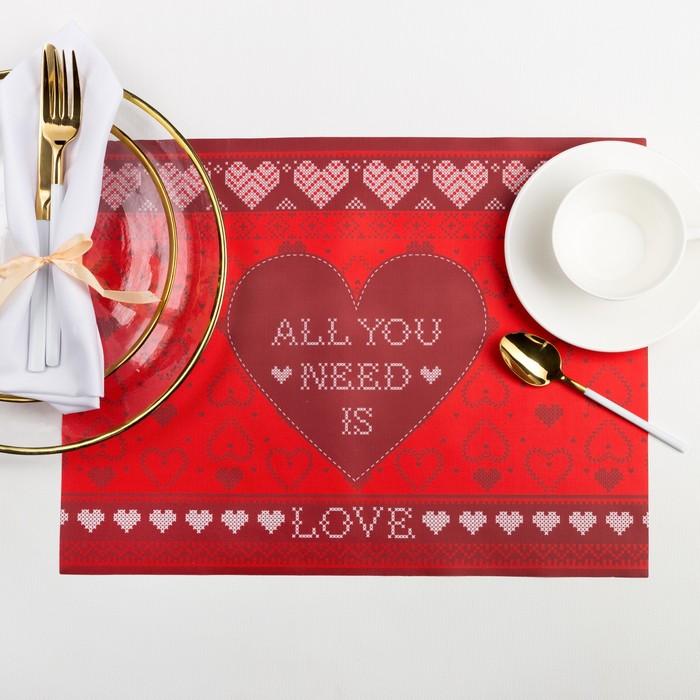 Салфетка на стол «Все, что тебе нужно, — это любовь», 30 × 40 см, п/э 100 %, оксфорд, 420 г/м²